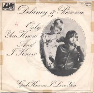 Delaney & Bonnie: Only You Know And I Know - Cover