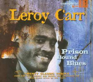 Cover - Leroy Carr: Prison Bound Blues