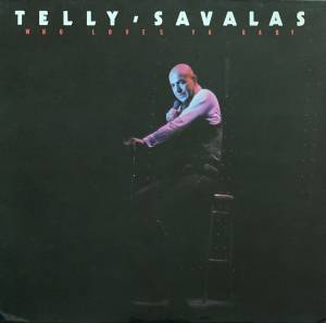 Cover - Telly Savalas: Who Loves Ya Baby