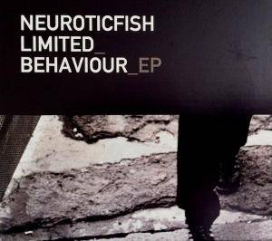 Neuroticfish: Limited Behaviour EP - Cover