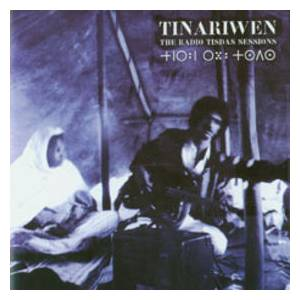 Cover - Tinariwen: Radio Tisdas Sessions, The