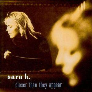 Cover - Sara K.: Closer Than They Appear