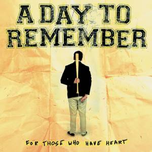 A Day To Remember: For Those Who Have Heart - Cover