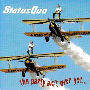 "Status Quo: The Party Ain't Over Yet... (7"") - Bild 1"