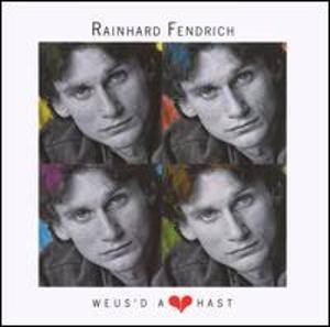 Cover - Rainhard Fendrich: Weus 'd A Herz Hast
