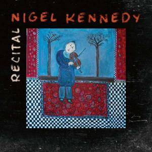 Cover - Nigel Kennedy: Recital
