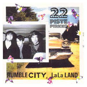 22 Pistepirkko: Rumble City, Lala Land - Cover