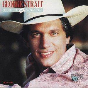 Cover - George Strait: Right Or Wrong