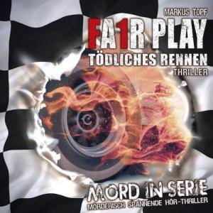 Cover - Mord In Serie: (09) Markus Topf - Fair Play (Tödliches Rennen)