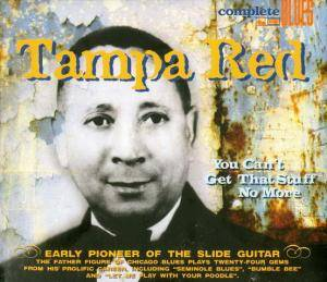 Cover - Tampa Red: You Can't Get That Stuff No More