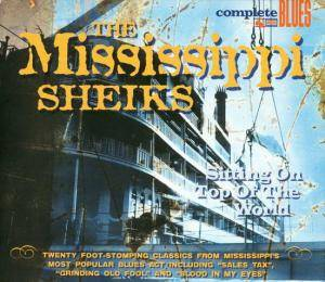 Cover - Mississippi Sheiks, The: Sitting On Top Of The World