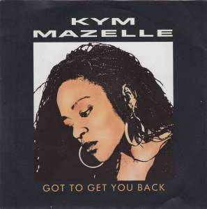 Kym Mazelle: Got To Get You Back - Cover