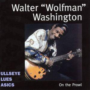 "Cover - Walter ""Wolfman"" Washington: On The Prowl"