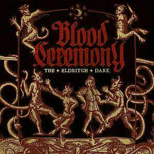 Blood Ceremony: Eldritch Dark, The - Cover
