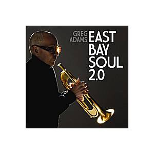 Cover - Greg Adams: East Bay Soul 2.0