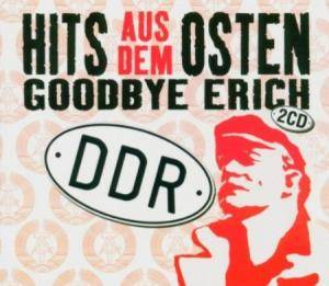 Hits Aus Dem Osten * Goodbye Erich - Cover