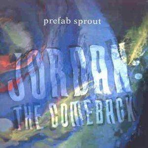 Cover - Prefab Sprout: Jordan: The Comeback