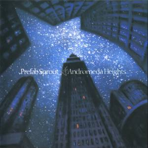 Cover - Prefab Sprout: Andromeda Heights