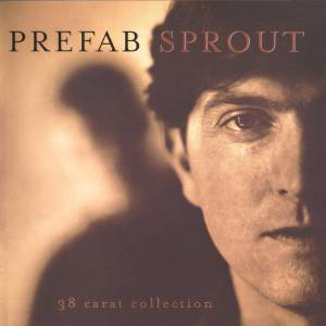 Cover - Prefab Sprout: 38 Carat Collection