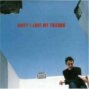 Cover - Stephen Duffy: I Love My Friends