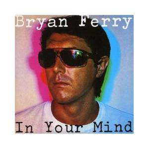 Bryan Ferry: In Your Mind - Cover