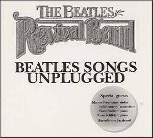 Cover - Beatles Revival Band, The: Beatles Songs Unplugged