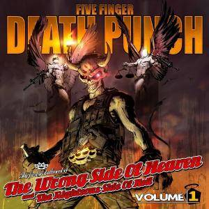 Five Finger Death Punch: Wrong Side Of Heaven And The Righteous Side Of Hell - Volume 1, The - Cover
