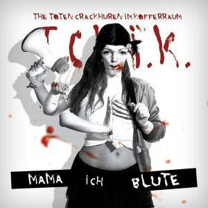The T.C.H.I.K.: Mama Ich Blute - Cover