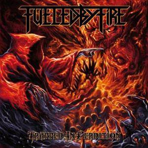 Fueled By Fire: Trapped In Perdition (CD) - Bild 1