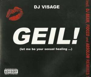 Cover - DJ Visage: Geil! (Let Me Be Your Sexual Healing...)
