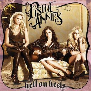 Pistol Annies: Hell On Heels - Cover