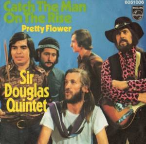 Cover - Sir Douglas Quintet: Catch A Man On The Rise