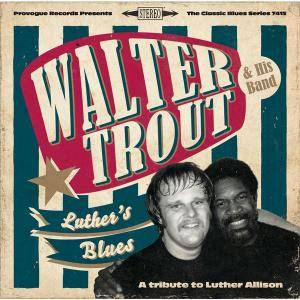 Walter Trout & His Band: Luther's Blues - A Tribute To Luther Allison - Cover