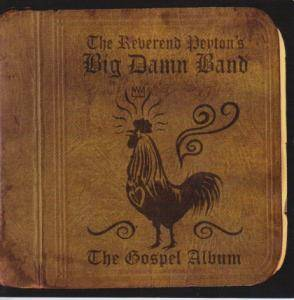 Cover - Reverend Peyton's Big Damn Band, The: Gospel Album, The