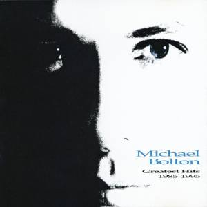 Michael Bolton: Greatest Hits 1985-1995 - Cover