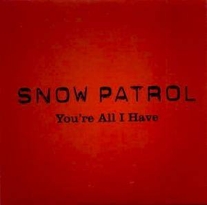 Snow Patrol: You're All I Have - Cover
