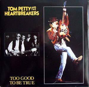 Tom Petty & The Heartbreakers: Too Good To Be True - Cover