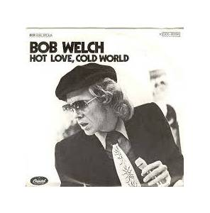 Cover - Bob Welch: Hot Love, Cold World