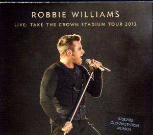 Robbie Williams: Live: Take The Crown Stadium Tour 2013 - Cover