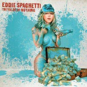 Cover - Eddie Spaghetti: Value Of Nothing, The