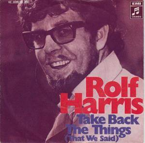 Cover - Rolf Harris: Take Back The Things (That We Said)