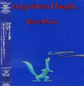 Cover - Blue Mink: Only When I Laugh...