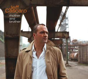 Cover - Jeff Cascaro: Mother And Brother