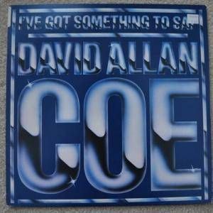 Cover - David Allan Coe: I've Got Something To Say