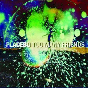 Placebo: Too Many Friends - Cover