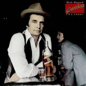 Cover - Merle Haggard: Serving 190 Proof