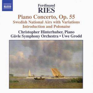 Cover - Ferdinand Ries: Piano Concertos, Volume 2: Piano Concerto, Op. 55 / Swedish National Airs With Variations / Introduction And Polonaise