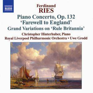 Cover - Ferdinand Ries: Piano Concertos, Volume 3: Piano Concerto, Op. 132 'Farewell To England' / Grand Variations On 'Rule Britannia'