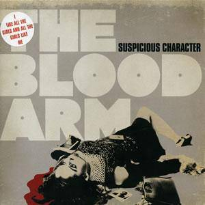 The Blood Arm: Suspicious Character - Cover
