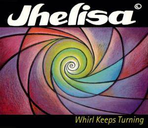Cover - Jhelisa: Whirl Keeps Turning